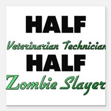 Half Veterinarian Technician Half Zombie Slayer Sq