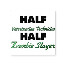 Half Veterinarian Technician Half Zombie Slayer St