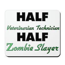 Half Veterinarian Technician Half Zombie Slayer Mo