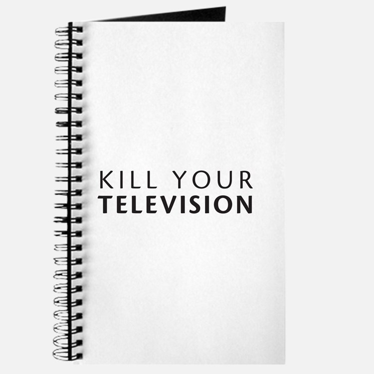 Kill Your Television Journal