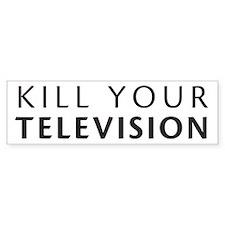 Kill Your Television Bumper Bumper Sticker