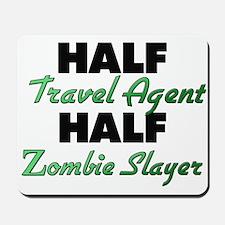 Half Travel Agent Half Zombie Slayer Mousepad