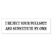 REJECT YOUR BULLSHIT Bumper Bumper Sticker