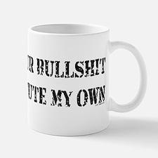 REJECT YOUR BULLSHIT Mug
