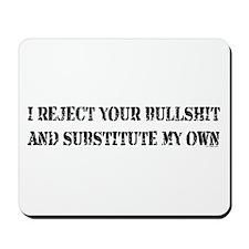 REJECT YOUR BULLSHIT Mousepad