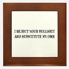 REJECT YOUR BULLSHIT Framed Tile