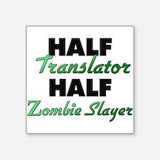 Half Translator Half Zombie Slayer Sticker