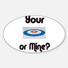 Your House or Mine? Oval Decal