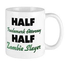 Half Trademark Attorney Half Zombie Slayer Mugs