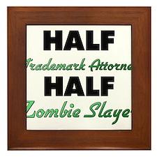 Half Trademark Attorney Half Zombie Slayer Framed