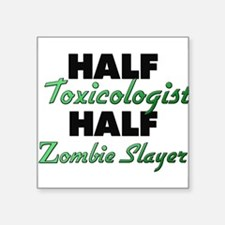 Half Toxicologist Half Zombie Slayer Sticker