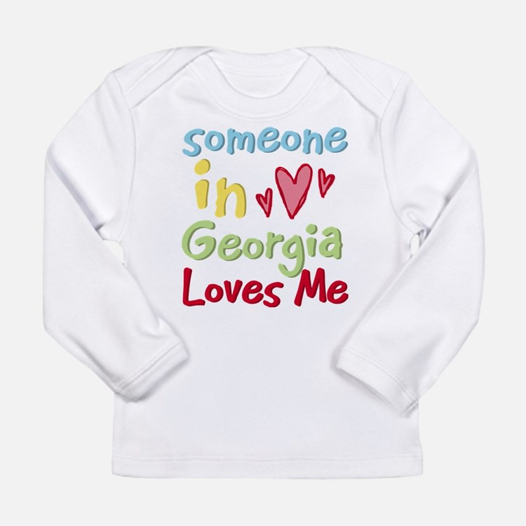 Someone in Georgia Loves Me Long Sleeve T-Shirt