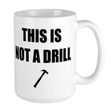 This is not a drill! Mugs