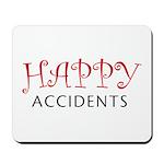 Happy Accidents Mousepad