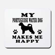 My Portuguese Water Dog makes me happy Mousepad
