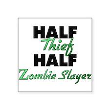 Half Thief Half Zombie Slayer Sticker