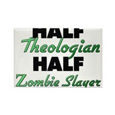 Half Theologian Half Zombie Slayer Magnets