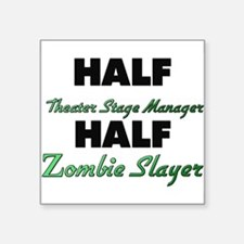 Half Theater Stage Manager Half Zombie Slayer Stic