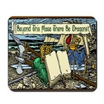 'Beyond Here There Be Dragons' Mousepad