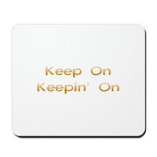 Keep On Mousepad