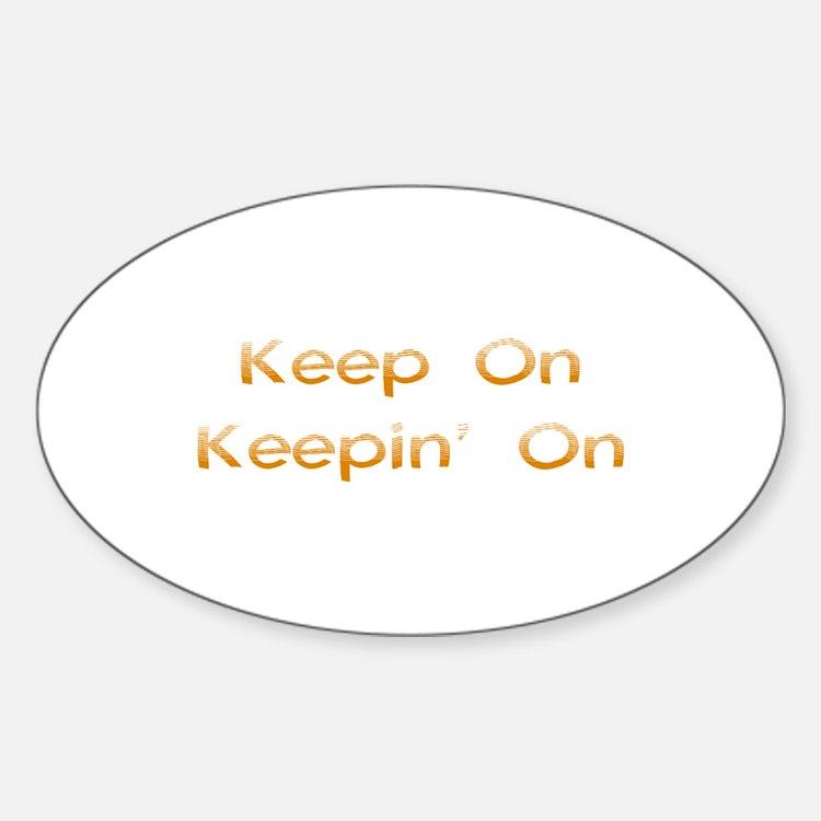 Keep On Oval Decal