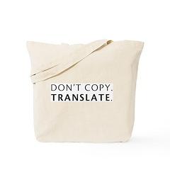 Don't Copy. Translate. Tote Bag