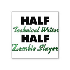 Half Technical Writer Half Zombie Slayer Sticker