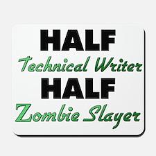 Half Technical Writer Half Zombie Slayer Mousepad