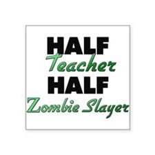 Half Teacher Half Zombie Slayer Sticker