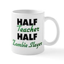 Half Teacher Half Zombie Slayer Mugs