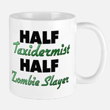 Half Taxidermist Half Zombie Slayer Mugs