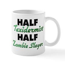 Half Taxidermist Half Zombie Slayer Mugs
