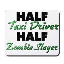 Half Taxi Driver Half Zombie Slayer Mousepad