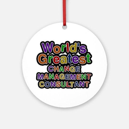 World's Greatest CHANGE MANAGEMENT CONSULTANT Roun