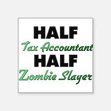 Half Tax Accountant Half Zombie Slayer Sticker