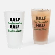 Half Tax Accountant Half Zombie Slayer Drinking Gl