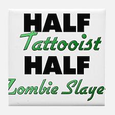 Half Tattooist Half Zombie Slayer Tile Coaster