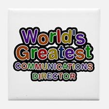 World's Greatest COMMUNICATIONS DIRECTOR Tile Coas