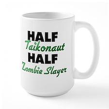 Half Taikonaut Half Zombie Slayer Mugs