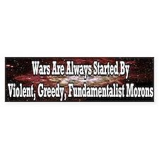 Wars Are Always Started Bumper Bumper Sticker