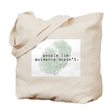 """""""People Lie. Evidence Doesn't."""" Tote Bag"""