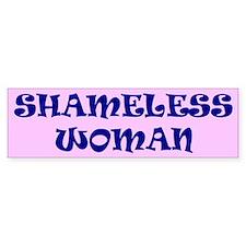 shameless... Bumper Bumper Sticker