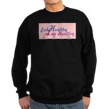Eat Healthy, Live Healthy Sweatshirt