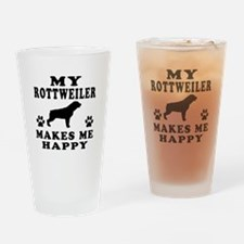 My Rottweiler makes me happy Drinking Glass
