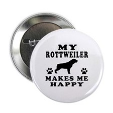 "My Rottweiler makes me happy 2.25"" Button (100 pac"