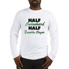 Half Swineherd Half Zombie Slayer Long Sleeve T-Sh