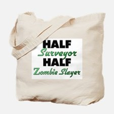 Half Surveyor Half Zombie Slayer Tote Bag
