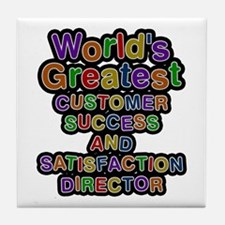 World's Greatest CUSTOMER SUCCESS AND SATISFACTION