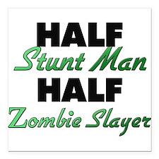 Half Stunt Man Half Zombie Slayer Square Car Magne