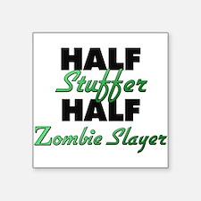 Half Stuffer Half Zombie Slayer Sticker